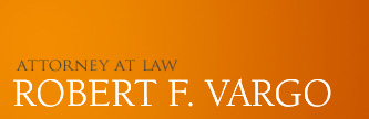 Robert Vargo, attorney at law, representing businesses and individuals in an extensive variety of commercial, corporate, real estate and technology law matters.